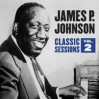 Clarence Williams & His Orchestra, James P. Johnson – Classic Sessions Vol. 2