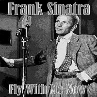 Frank Sinatra – Fly With Me Now