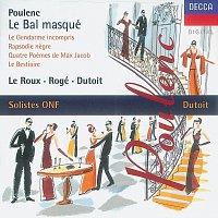 Pascal Rogé, Francois Le Roux, Dominique Visse, Lambert Wilson, Charles Dutoit – Poulenc: Le bal masqué/Chamber Works