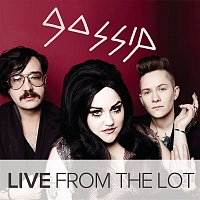 Gossip – Live From The Lot