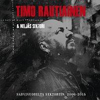 Timo Rautiainen & Neljas Sektori – Sarvivuorelta Sektoriin: 2006-2015