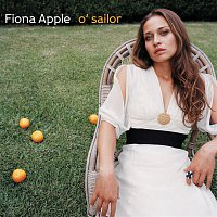Fiona Apple – O' Sailor