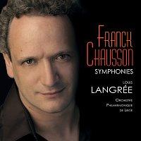 Orchestre Philharmonique de Liege, Louis Langrée – Franck & Chausson : Symphonies