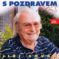 Jiří Sovák – S pozdravem Jiří Sovák
