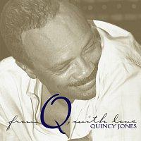 Quincy Jones – From Q, With Love