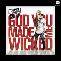 Cristal Snow – God You Made Me Wicked
