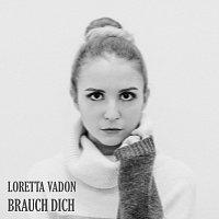 Loretta Vadon – Brauch Dich