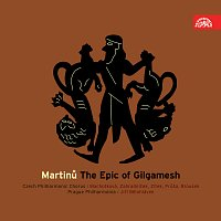 Martinů: Epos o Gilgamešovi. Kantáta pro sóla, sbor a orchestr