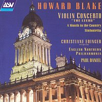 "Christiane Edinger, English Northern Philharmonia, Paul Daniel – Howard Blake: Violin Concerto ""The Leeds""; A Month in the Country Suite; Sinfonietta"