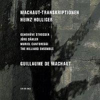 The Hilliard Ensemble, Genevieve Strosser, Jurg Dahler, Muriel Cantoreggi – Heinz Holliger: Machaut-Transkriptionen