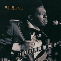 B.B. King – Greatest Hits [Reissue]