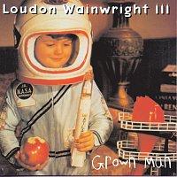 Loudon Wainwright III – Grown Man