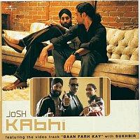 Josh – Kabhi