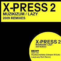 X-Press 2 – Muzikizum / Lazy 2009 Remixes