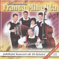 Ansambel Franca Mihelica – Jubilejni koncert ob 35 - letnici 1. del
