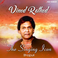 Vinod Rathod, Mahalaxmi Ayyer – Vinod Rathod- The Singing Icon (Bhojpuri)