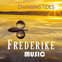 Frederike Music – Changing Tides
