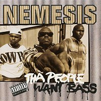 Nemesis – Tha People Want Bass