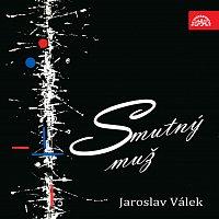 Jaroslav Válek – Smutný muž