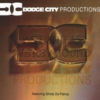De Ghida Palma, Dodge City Productions – As Long As We're Around