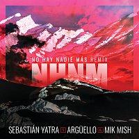 Sebastián Yatra, Arguello, Mik Mish – No Hay Nadie Más [Remix]