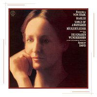 Frederica von Stade, London Philharmonic Orchestra, Gustav Mahler – Mahler: Songs of a Wayfarer / Ruckertlieder / Two songs from Des Knaben Wunderhorn