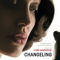 Clint Eastwood – Changeling [Original Motion Picture Soundtrack]