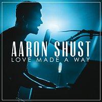 Aaron Shust – Love Made A Way [Live]