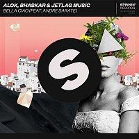 Alok, Bhaskar & Jetlag Music – Bella Ciao (feat. Andre Sarate)