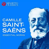 Various Artists.. – Camille Saint-Saens : Essential Works