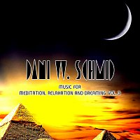 Dani W. Schmid – Music For Meditation, Relaxation And Dreaming Vol. 3