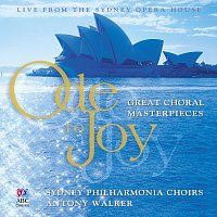 Sydney Philharmonia Symphonic Choir, Sydney Philharmonia Motet Choir – Ode To Joy: Great Choral Masterpieces