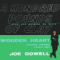 Joe Dowell – A Hundred Pounds Of Clay