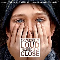 Alexandre Desplat & Jean-Yves Thibaudet – Extremely Loud & Incredibly Close (Original Motion Picture Soundtrack)