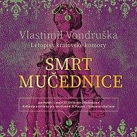 Jan Hyhlík – Vondruška: Smrt mučednice - Letopisy královské komory (MP3-CD)