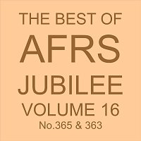 Count Basie And His Orchestra, Billy Eckstine, Georgie Auld and his Orchestra – THE BEST OF AFRS JUBILEE, Vol. 16 No. 365 & 363