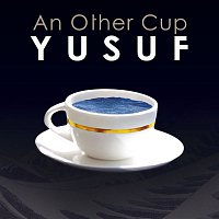 Yusuf – An Other Cup