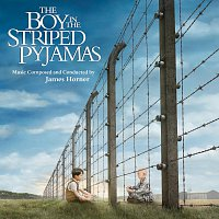 James Horner – The Boy In The Striped Pyjamas