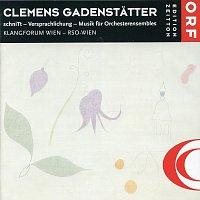 Klangforum Wien, RSO-Wien – Clemens Gadenstatter