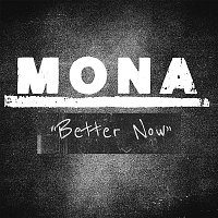 Mona – Better Now