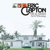 Eric Clapton – Give Me Strength: The '74/'75 Recordings