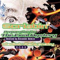 Ernst Senff Chor, St.Petersburg Chamber Choir, Vladimír Ashkenazy – Scriabin-Nemtin: Preparation for the Final Mystery