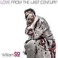 William So – Love From The Last Century