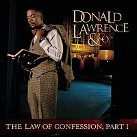 Donald Lawrence, Company – The Law Of Confession: Part I