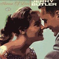 Jerry Butler – Aware Of Love