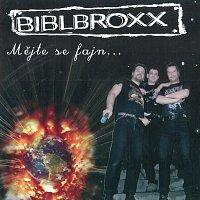 Biblbroxx – Mějte se fajn...