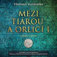 Jan Hyhlík – Mezi tiárou a orlicí I. (1045-1073)