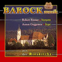 Robert Rinner, Anton Guggemos – Barockmusik fur Trompete und Orgel aus der Wieskirche