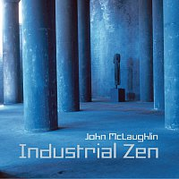 John McLaughlin – Industrial Zen