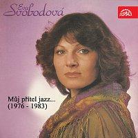 Eva Svobodová – Můj přítel jazz...(1976 - 1983)